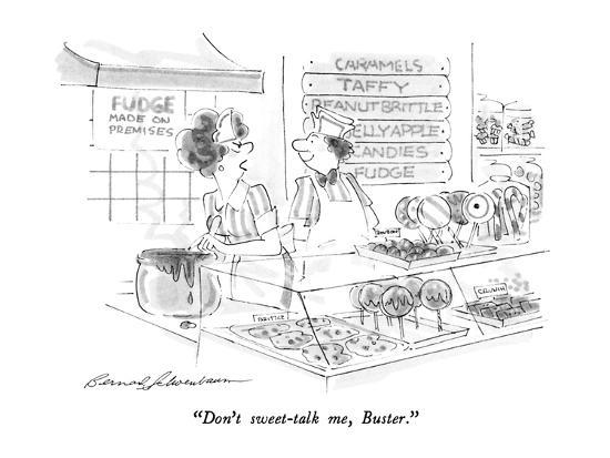 bernard-schoenbaum-don-t-sweet-talk-me-buster-new-yorker-cartoon