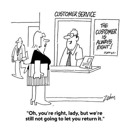 bob-zahn-oh-you-re-right-lady-but-we-re-still-not-going-to-let-you-return-it-cartoon