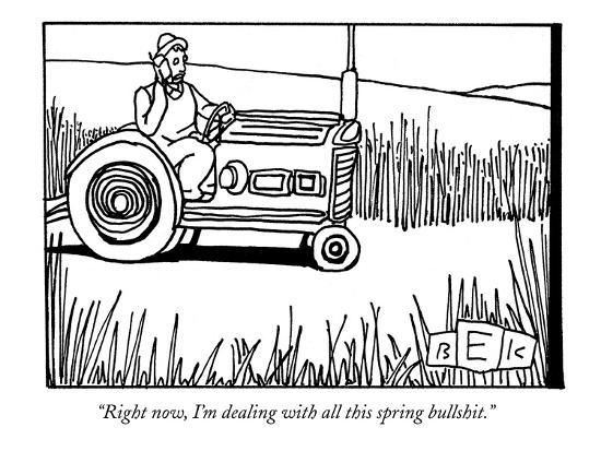 bruce-eric-kaplan-right-now-i-m-dealing-with-all-this-spring-bullshit-new-yorker-cartoon