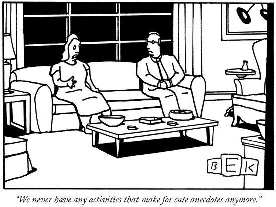 bruce-eric-kaplan-we-never-have-any-activities-that-make-for-cute-anecdotes-anymore-new-yorker-cartoon