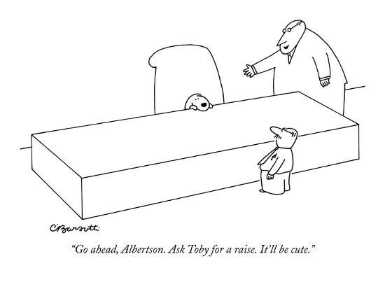 charles-barsotti-go-ahead-albertson-ask-toby-for-a-raise-it-ll-be-cute-new-yorker-cartoon