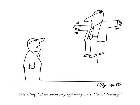 charles-barsotti-interesting-but-we-can-never-forget-that-you-went-to-a-state-college-new-yorker-cartoon