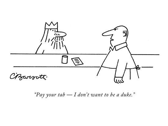 charles-barsotti-pay-your-tab-i-don-t-want-to-be-a-duke-new-yorker-cartoon