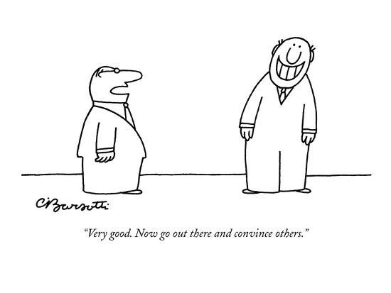 charles-barsotti-very-good-now-go-out-there-and-convince-others-new-yorker-cartoon