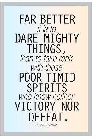 dare-mighty-things-teddy-roosevelt