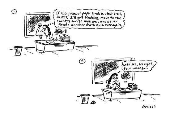 david-sipress-teacher-vows-to-quit-teaching-move-write-novel-etc-if-she-can-success-cartoon