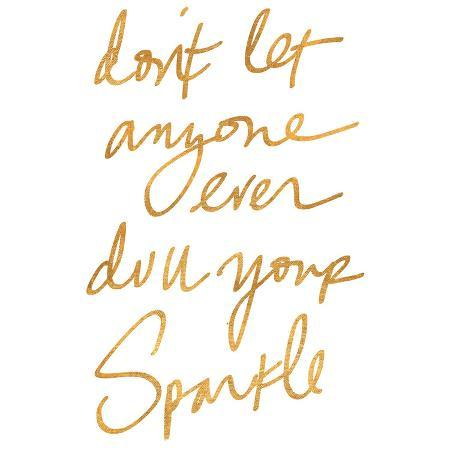 don-t-let-anyone-ever-dull-your-sparkle-gold-foil