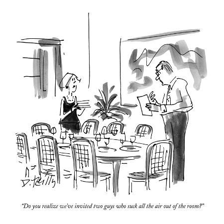 donald-reilly-do-you-realize-we-ve-invited-two-guys-who-suck-all-the-air-out-of-the-roo-new-yorker-cartoon