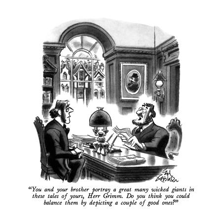 ed-fisher-you-and-your-brother-portray-a-great-many-wicked-giants-in-these-tales-of-new-yorker-cartoon