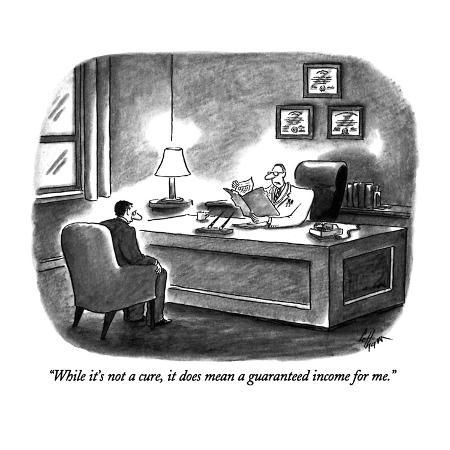 frank-cotham-while-it-s-not-a-cure-it-does-mean-a-guaranteed-income-for-me-new-yorker-cartoon