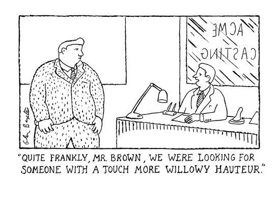 glen-baxter-quite-frankly-mr-brown-we-were-looking-for-someone-with-a-touch-more-w-new-yorker-cartoon