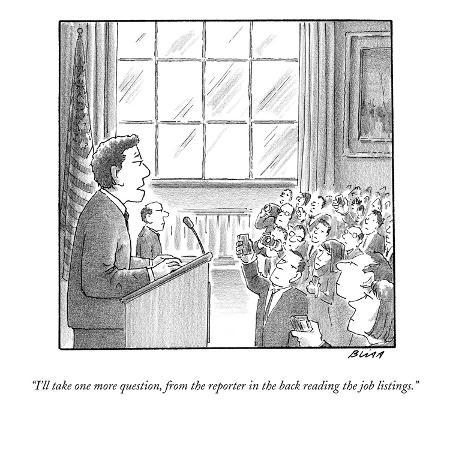 harry-bliss-i-ll-take-one-more-question-from-the-reporter-in-the-back-reading-the-jo-new-yorker-cartoon