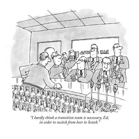 jack-ziegler-i-hardly-think-a-transition-team-is-necessary-ed-in-order-to-switch-fro-new-yorker-cartoon