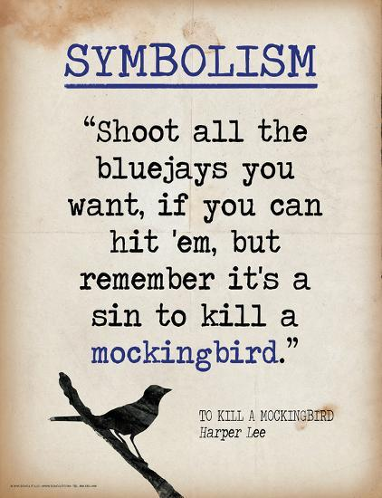 Symbolism Quote From To Kill A Mockingbird By Harper Lee Art Print