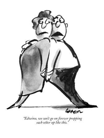 lee-lorenz-edwina-we-can-t-go-on-forever-propping-each-other-up-like-this-new-yorker-cartoon