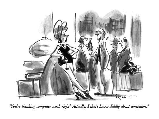 lee-lorenz-you-re-thinking-computer-nerd-right-actually-i-don-t-know-diddly-abou-new-yorker-cartoon