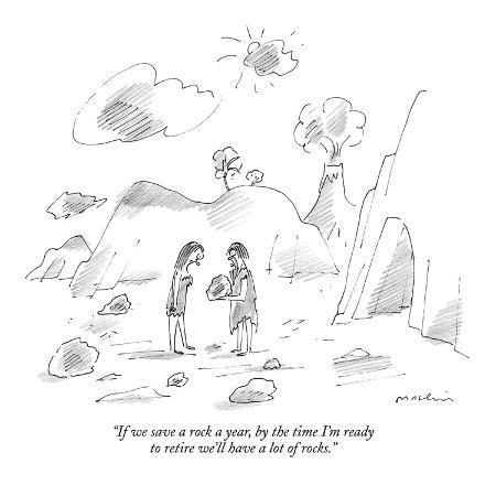 michael-maslin-if-we-save-a-rock-a-year-by-the-time-i-m-ready-to-retire-we-ll-have-a-lo-new-yorker-cartoon