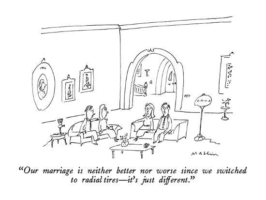 michael-maslin-our-marriage-is-neither-better-nor-worse-since-we-switched-to-radial-tire-new-yorker-cartoon