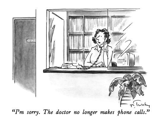 mike-twohy-i-m-sorry-the-doctor-no-longer-makes-phone-calls-new-yorker-cartoon