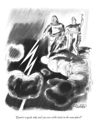 mischa-richter-if-you-re-so-good-why-can-t-you-ever-strike-twice-in-the-same-place-new-yorker-cartoon