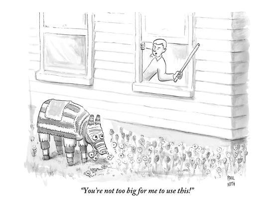 paul-noth-you-re-not-too-big-for-me-to-use-this-new-yorker-cartoon