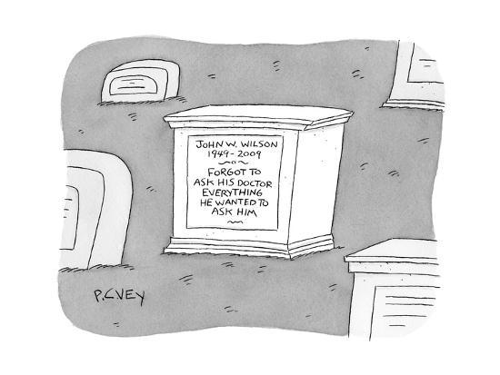 peter-c-vey-a-tombstone-for-john-w-wilson-reads-forgot-to-ask-his-doctor-everything-new-yorker-cartoon