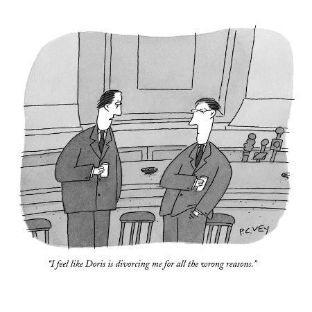 peter-c-vey-i-feel-like-doris-is-divorcing-me-for-all-the-wrong-reasons-new-yorker-cartoon