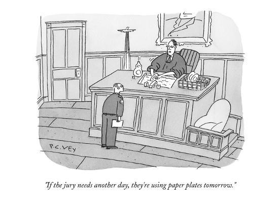 peter-c-vey-if-the-jury-needs-another-day-they-re-using-paper-plates-tomorrow-new-yorker-cartoon