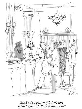 richard-cline-am-i-a-bad-person-if-i-don-t-care-what-happens-to-yankee-stadium-new-yorker-cartoon
