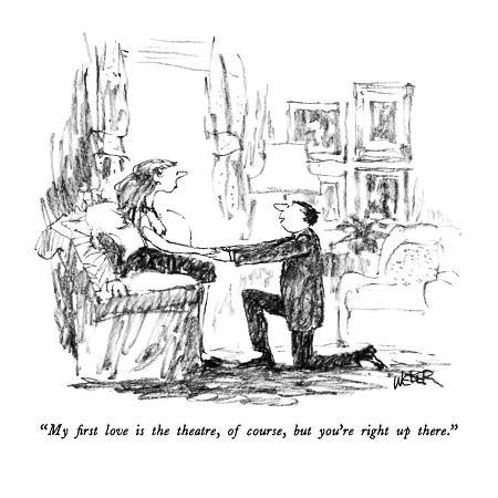 robert-weber-my-first-love-is-the-theatre-of-course-but-you-re-right-up-there-new-yorker-cartoon