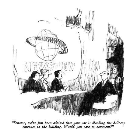 robert-weber-senator-we-ve-just-been-advised-that-your-car-is-blocking-the-delivery-e-new-yorker-cartoon
