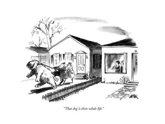 robert-weber-that-dog-is-their-whole-life-new-yorker-cartoon