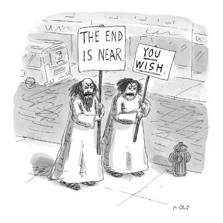 roz-chast-religious-sign-carrier-bears-sign-the-end-is-near-a-woman-who-appears-new-yorker-cartoon