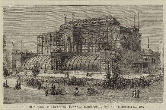 the-forthcoming-philadelphian-centennial-exhibition-in-1876-the-horticultural-hall
