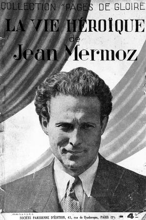 the-heroic-life-of-jean-mermoz