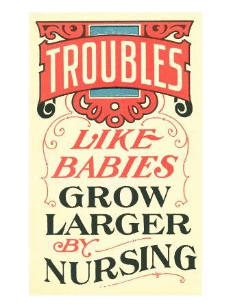 troubles-grow-larger-by-nursing