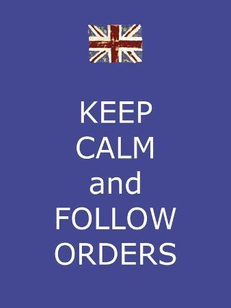 whoartnow-keep-calm-and-follow-orders