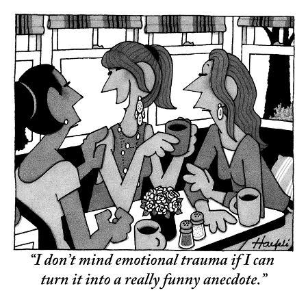 william-haefeli-i-don-t-mind-emotional-trauma-if-i-can-turn-it-into-a-really-funny-anecdote-new-yorker-cartoon