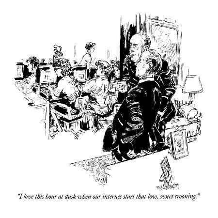 william-hamilton-i-love-this-hour-at-dusk-when-our-internes-start-that-low-sweet-crooning-new-yorker-cartoon