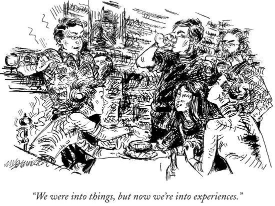 william-hamilton-we-were-into-things-but-now-we-re-into-experiences-new-yorker-cartoon
