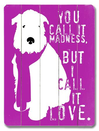 you-call-it-madness