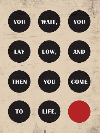 you-wait-you-lay-low-then-you-come-to-life