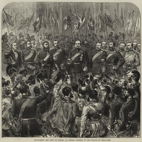 Proclaiming the King of Prussia as German Emperor in the Palace of Versailles--Giclee Print