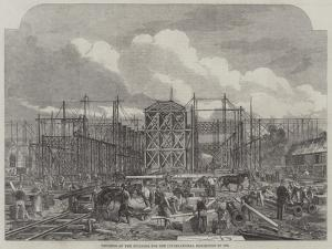 Progress of the Building for the International Exhibition of 1862