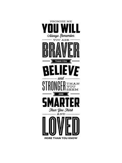 Promise Me You Will Always Remember You Are Braver-Brett Wilson-Art Print