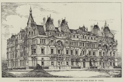Proposed Post Office, Liverpool, Foundation-Stone Laid by the Duke of York--Giclee Print