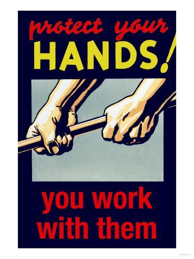 Protect Your Hands, You Work with Them--Art Print