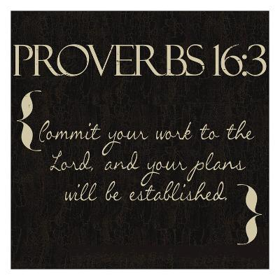 Proverbs 16-3-Taylor Greene-Art Print