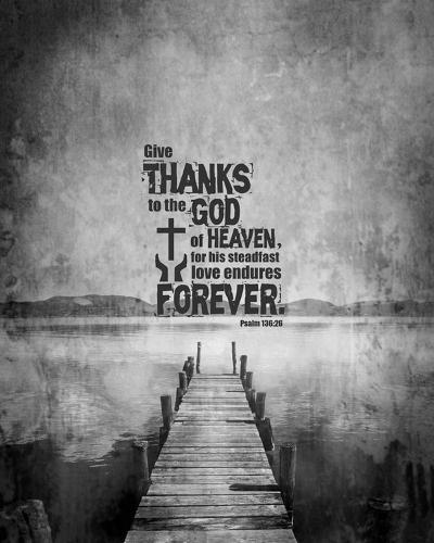 Psalm 136:26, Give Thanks (B&W Photo)-Inspire Me-Art Print