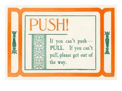 Push, or Pull--Art Print